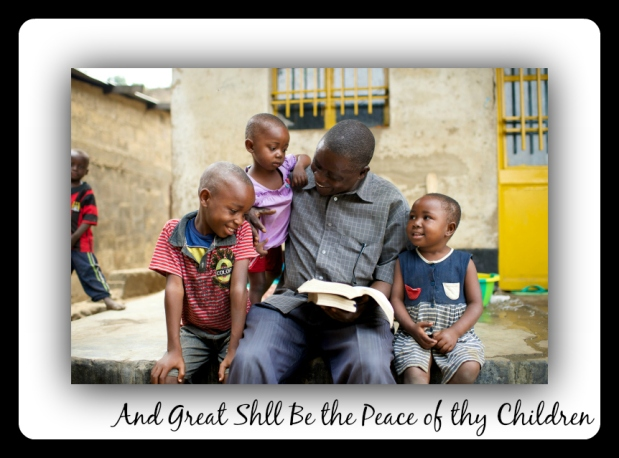 And Great Shall Be the Peace of YourChildren