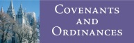 Covenants and Ordinances